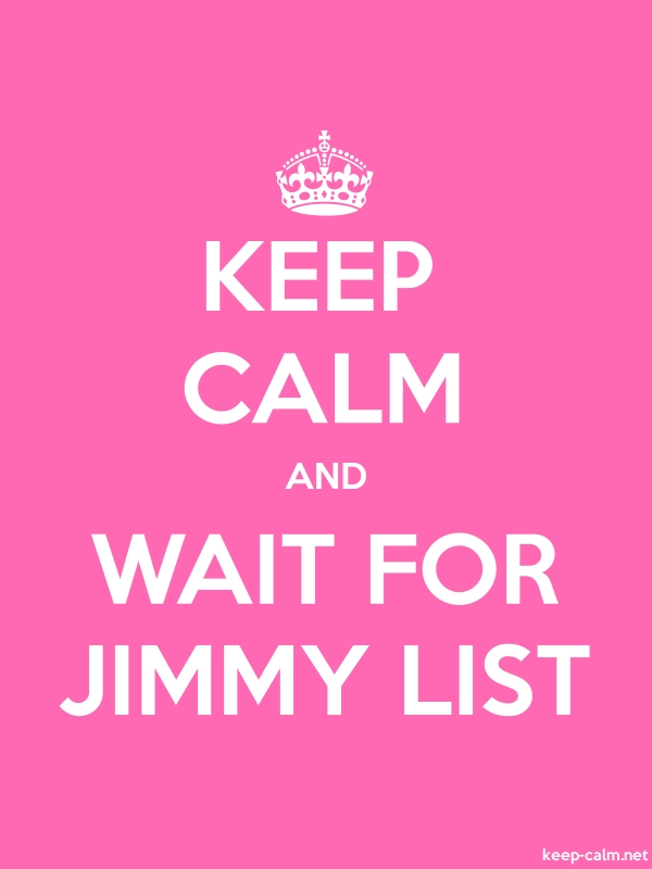 KEEP CALM AND WAIT FOR JIMMY LIST - white/pink - Default (600x800)