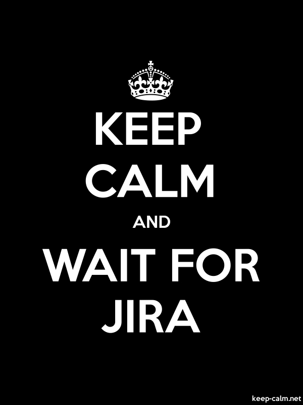 KEEP CALM AND WAIT FOR JIRA - white/black - Default (600x800)