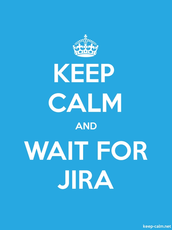 KEEP CALM AND WAIT FOR JIRA - white/blue - Default (600x800)