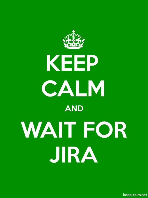 KEEP CALM AND WAIT FOR JIRA - white/green - Default (600x800)