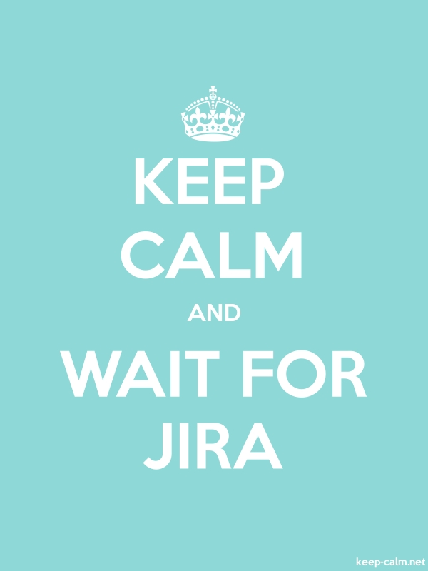 KEEP CALM AND WAIT FOR JIRA - white/lightblue - Default (600x800)