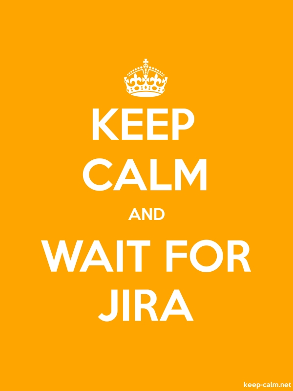 KEEP CALM AND WAIT FOR JIRA - white/orange - Default (600x800)