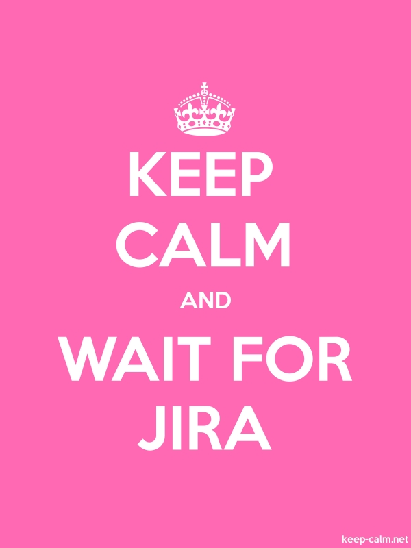 KEEP CALM AND WAIT FOR JIRA - white/pink - Default (600x800)