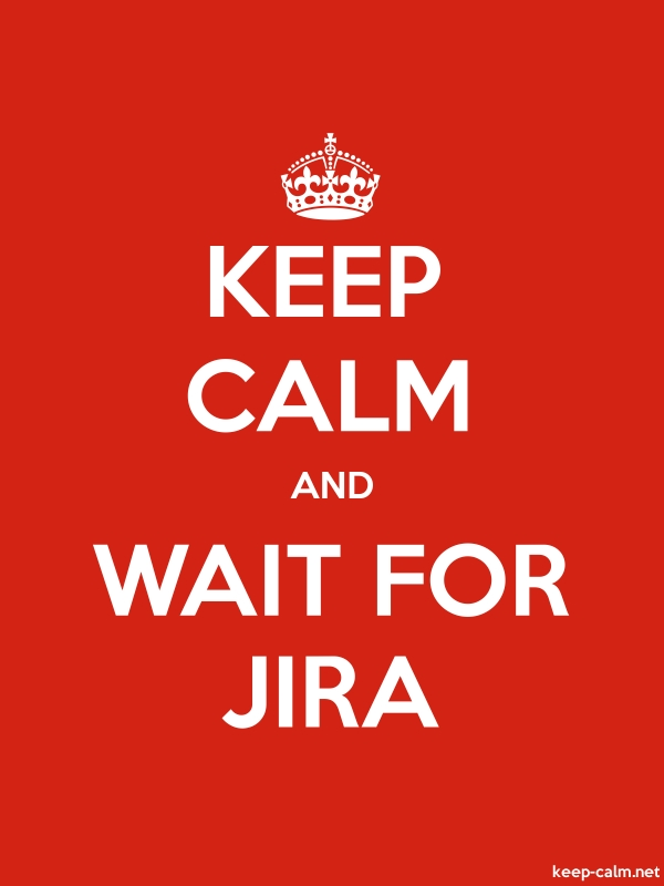 KEEP CALM AND WAIT FOR JIRA - white/red - Default (600x800)