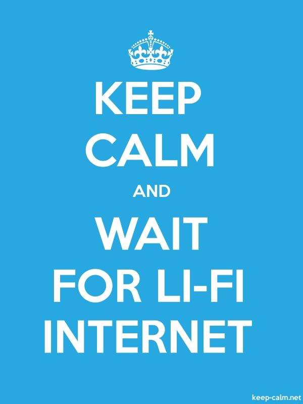KEEP CALM AND WAIT FOR LI-FI INTERNET - white/blue - Default (600x800)