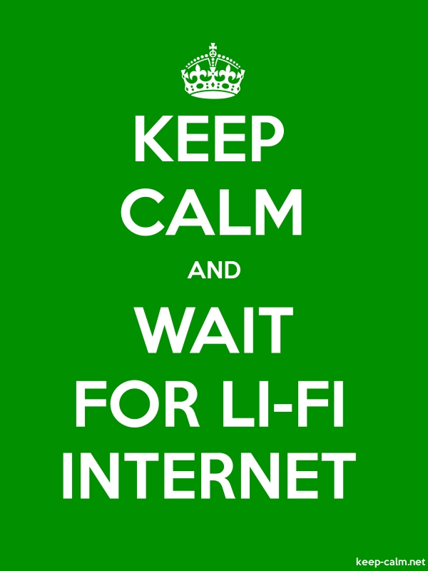 KEEP CALM AND WAIT FOR LI-FI INTERNET - white/green - Default (600x800)