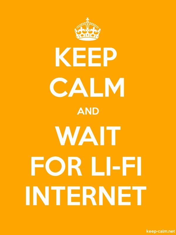 KEEP CALM AND WAIT FOR LI-FI INTERNET - white/orange - Default (600x800)