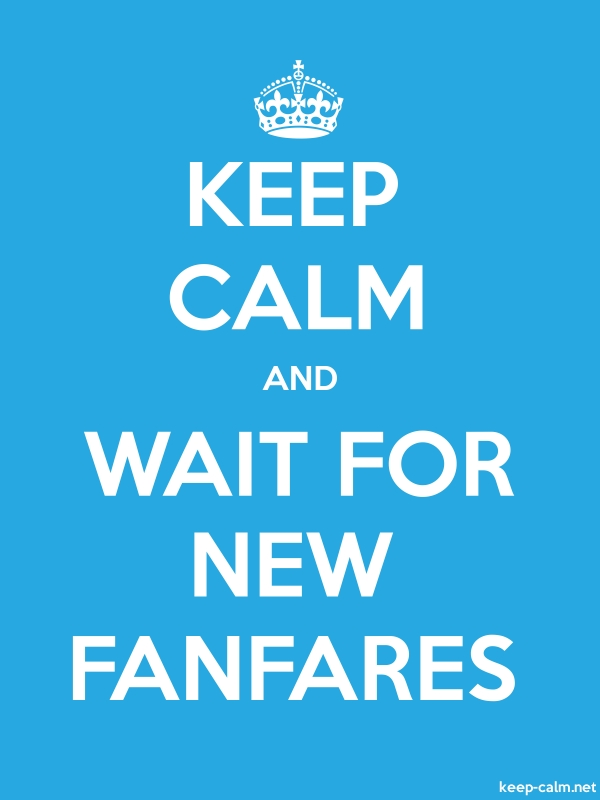 KEEP CALM AND WAIT FOR NEW FANFARES - white/blue - Default (600x800)