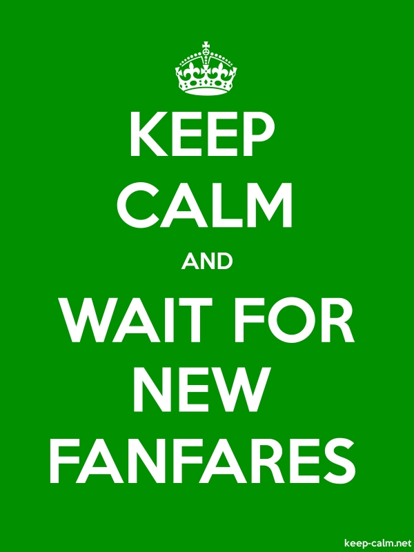 KEEP CALM AND WAIT FOR NEW FANFARES - white/green - Default (600x800)