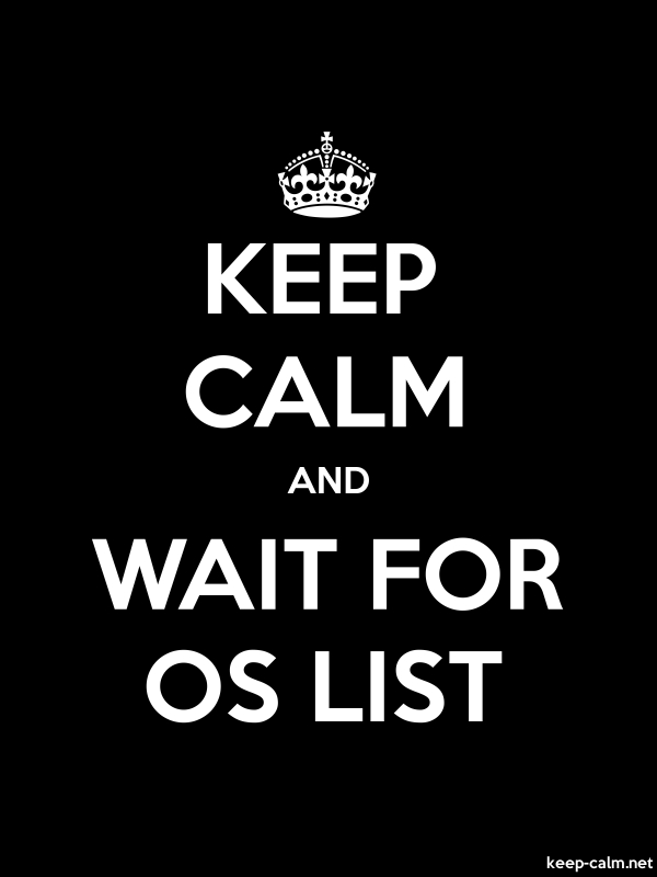 KEEP CALM AND WAIT FOR OS LIST - white/black - Default (600x800)
