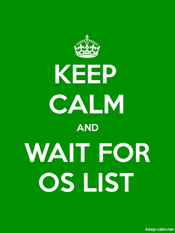 KEEP CALM AND WAIT FOR OS LIST - white/green - Default (600x800)