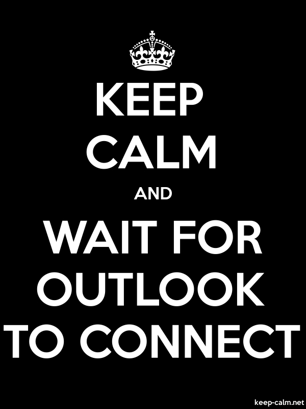 KEEP CALM AND WAIT FOR OUTLOOK TO CONNECT - white/black - Default (600x800)