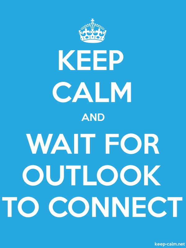 KEEP CALM AND WAIT FOR OUTLOOK TO CONNECT - white/blue - Default (600x800)