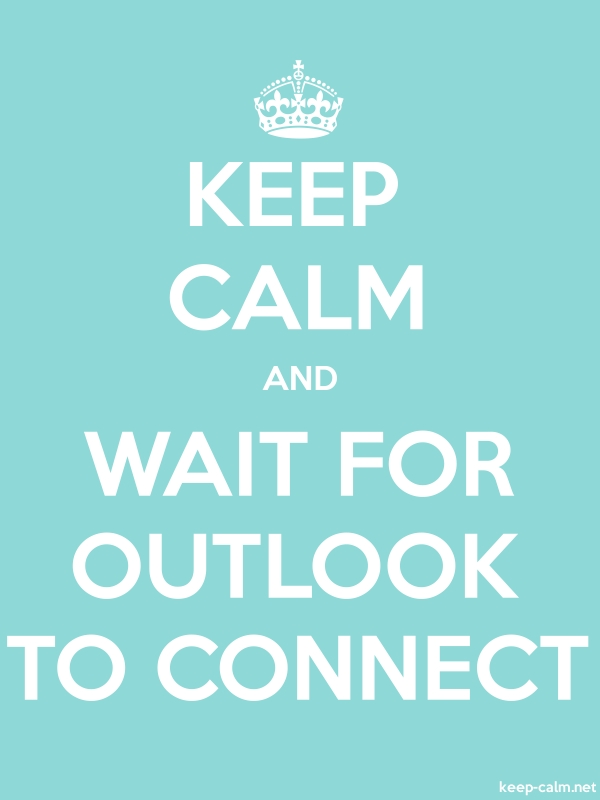 KEEP CALM AND WAIT FOR OUTLOOK TO CONNECT - white/lightblue - Default (600x800)