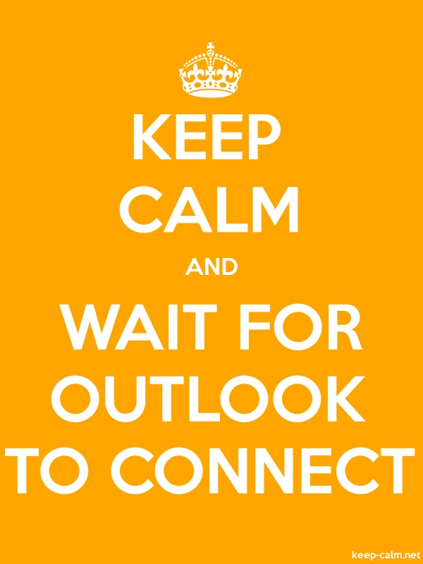 KEEP CALM AND WAIT FOR OUTLOOK TO CONNECT - white/orange - Default (600x800)