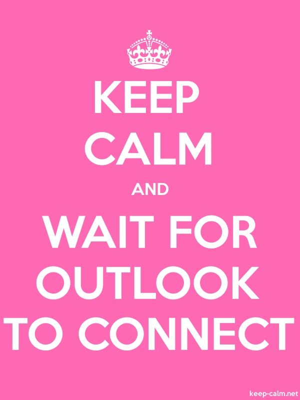 KEEP CALM AND WAIT FOR OUTLOOK TO CONNECT - white/pink - Default (600x800)