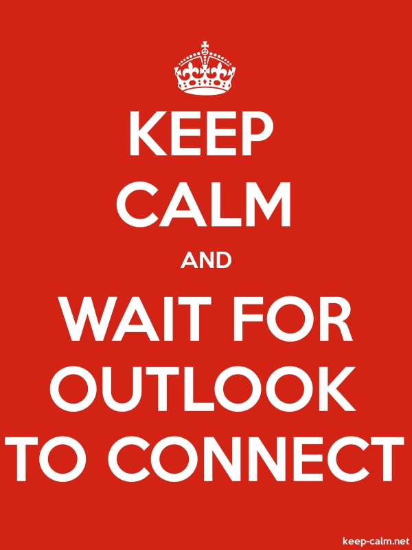 KEEP CALM AND WAIT FOR OUTLOOK TO CONNECT - white/red - Default (600x800)