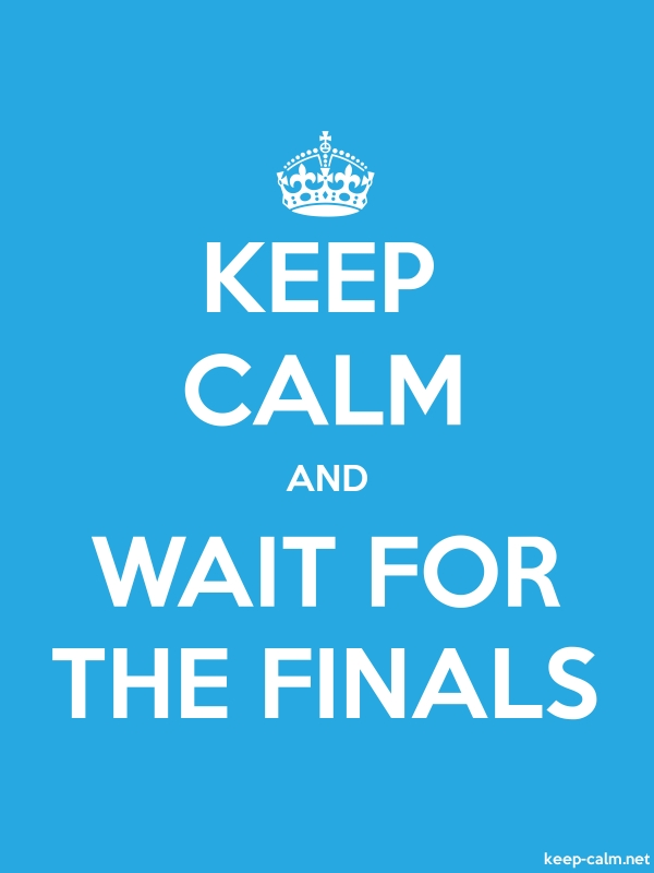 KEEP CALM AND WAIT FOR THE FINALS - white/blue - Default (600x800)