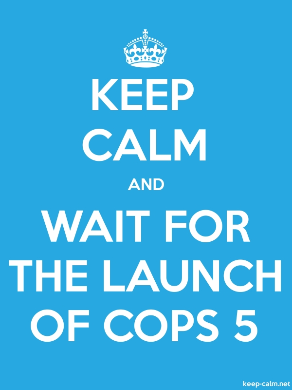 KEEP CALM AND WAIT FOR THE LAUNCH OF COPS 5 - white/blue - Default (600x800)