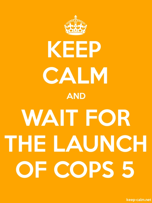 KEEP CALM AND WAIT FOR THE LAUNCH OF COPS 5 - white/orange - Default (600x800)