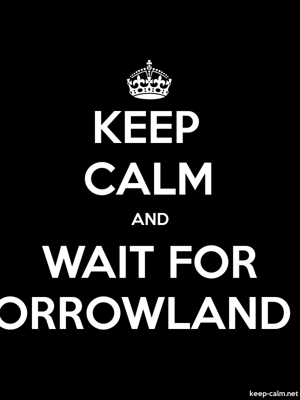 KEEP CALM AND WAIT FOR TOMORROWLAND 2014 - white/black - Default (600x800)