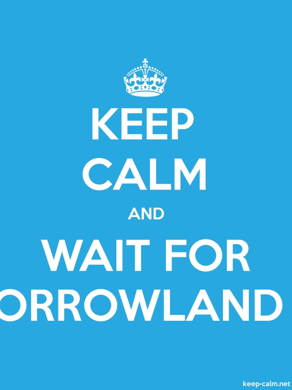 KEEP CALM AND WAIT FOR TOMORROWLAND 2014 - white/blue - Default (600x800)