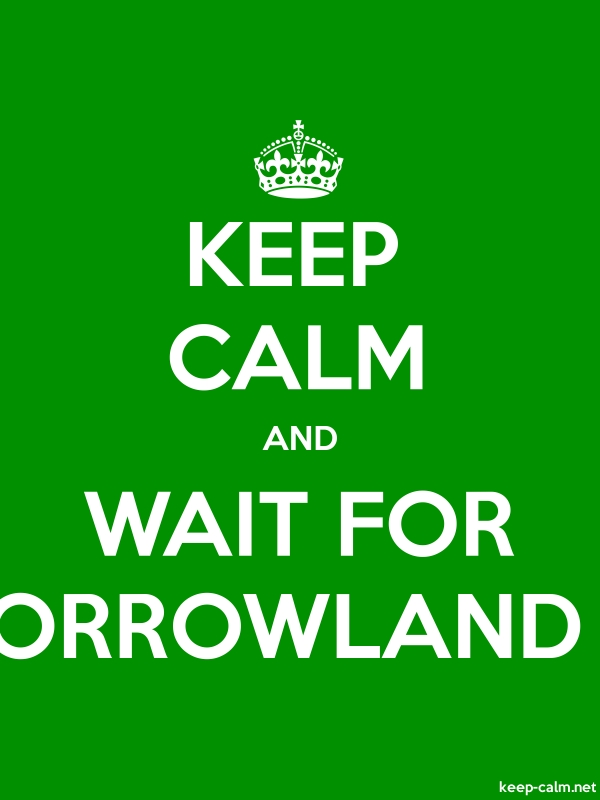 KEEP CALM AND WAIT FOR TOMORROWLAND 2014 - white/green - Default (600x800)