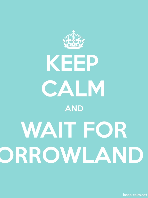 KEEP CALM AND WAIT FOR TOMORROWLAND 2014 - white/lightblue - Default (600x800)
