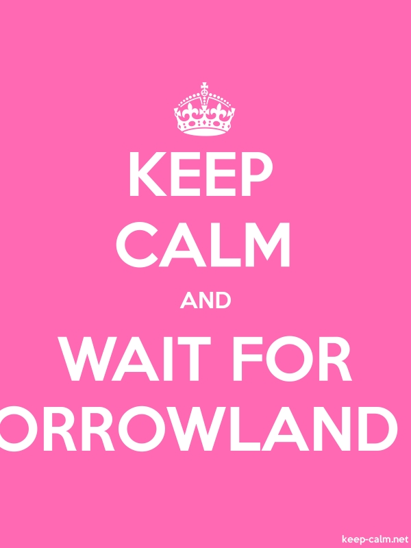 KEEP CALM AND WAIT FOR TOMORROWLAND 2014 - white/pink - Default (600x800)