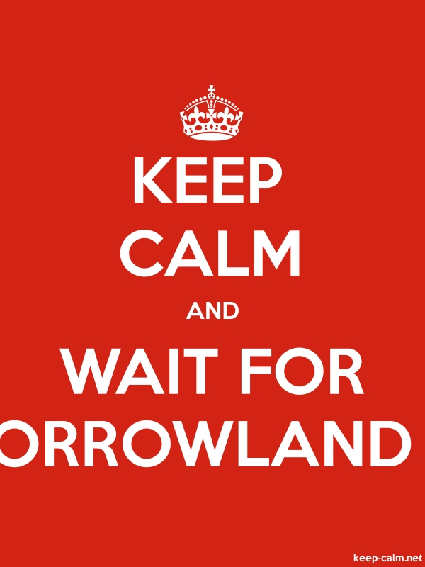 KEEP CALM AND WAIT FOR TOMORROWLAND 2014 - white/red - Default (600x800)