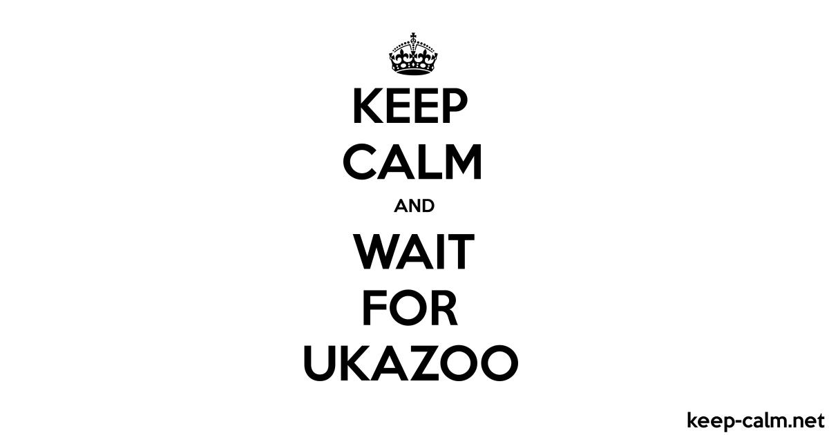Keep calm and wait for ukazoo keep - Black and wait ...