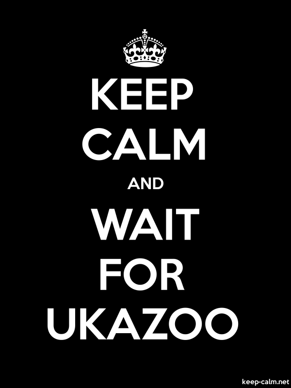 KEEP CALM AND WAIT FOR UKAZOO - white/black - Default (600x800)