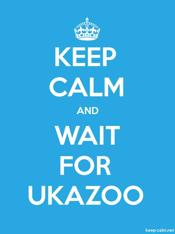 KEEP CALM AND WAIT FOR UKAZOO - white/blue - Default (600x800)