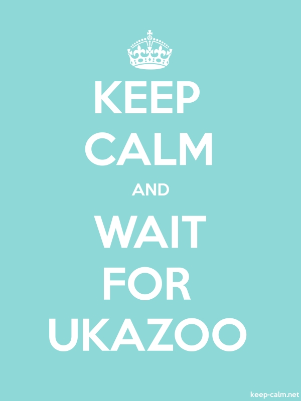 KEEP CALM AND WAIT FOR UKAZOO - white/lightblue - Default (600x800)