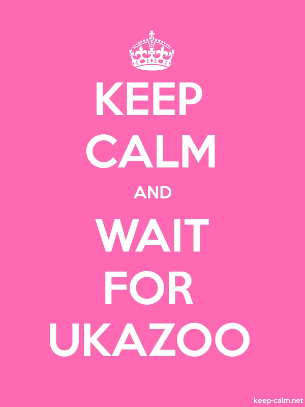 KEEP CALM AND WAIT FOR UKAZOO - white/pink - Default (600x800)
