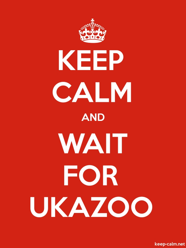 KEEP CALM AND WAIT FOR UKAZOO - white/red - Default (600x800)