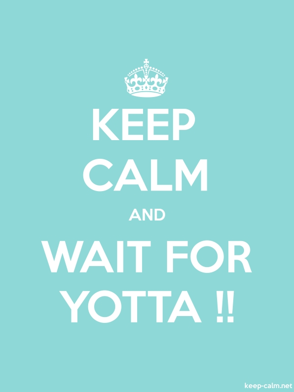 KEEP CALM AND WAIT FOR YOTTA !! - white/lightblue - Default (600x800)