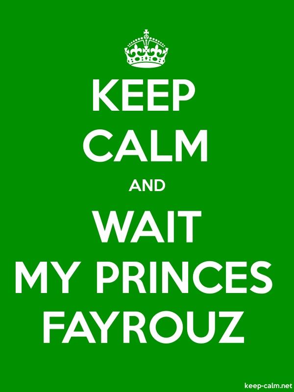 KEEP CALM AND WAIT MY PRINCES FAYROUZ - white/green - Default (600x800)