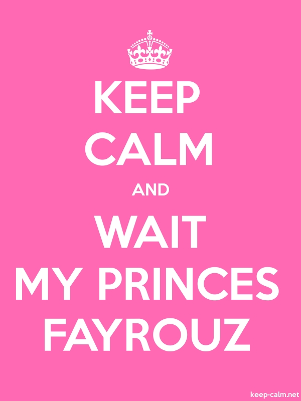 KEEP CALM AND WAIT MY PRINCES FAYROUZ - white/pink - Default (600x800)