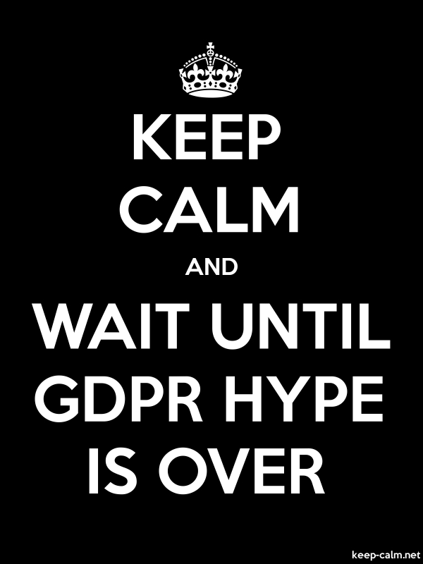 KEEP CALM AND WAIT UNTIL GDPR HYPE IS OVER - white/black - Default (600x800)