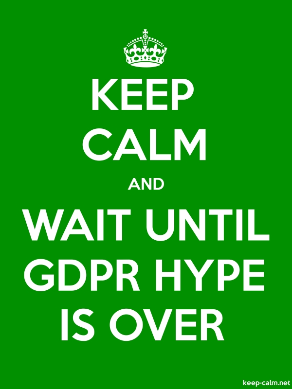 KEEP CALM AND WAIT UNTIL GDPR HYPE IS OVER - white/green - Default (600x800)