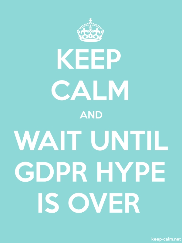 KEEP CALM AND WAIT UNTIL GDPR HYPE IS OVER - white/lightblue - Default (600x800)