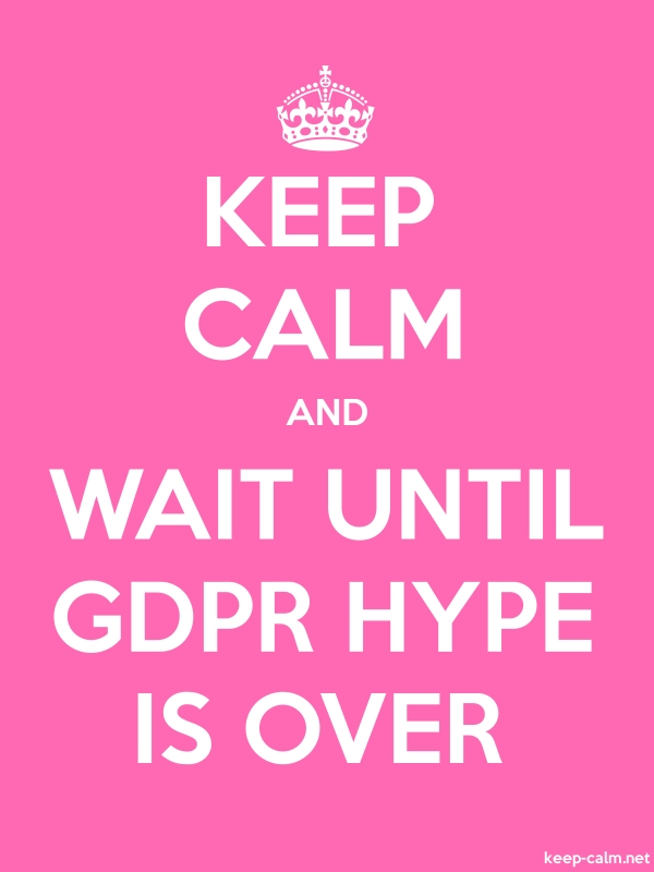 KEEP CALM AND WAIT UNTIL GDPR HYPE IS OVER - white/pink - Default (600x800)