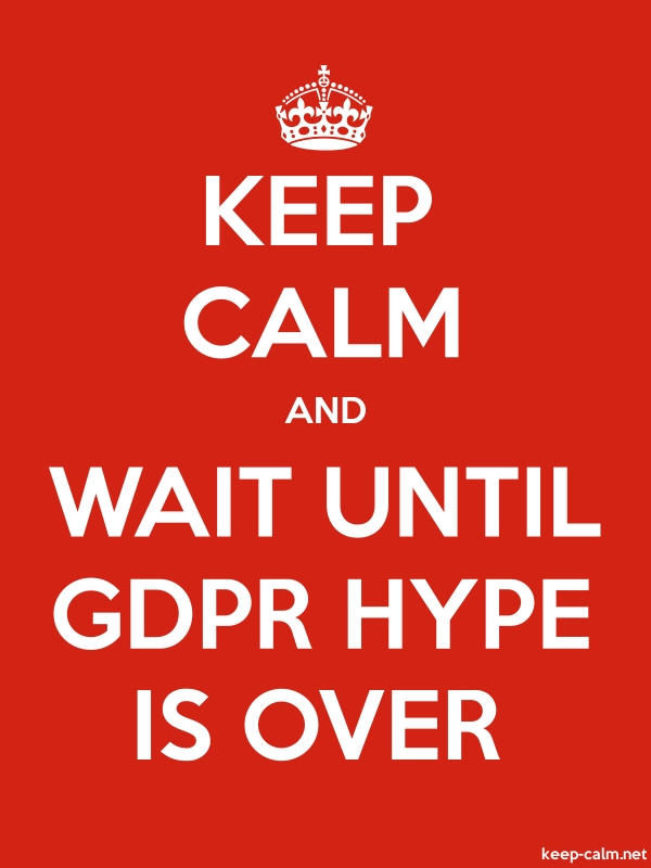 KEEP CALM AND WAIT UNTIL GDPR HYPE IS OVER - white/red - Default (600x800)