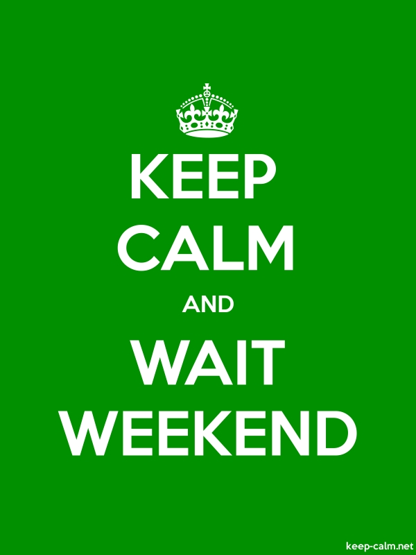 KEEP CALM AND WAIT WEEKEND - white/green - Default (600x800)