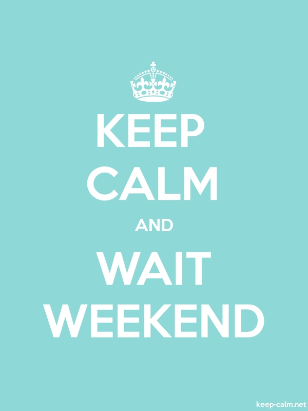 KEEP CALM AND WAIT WEEKEND - white/lightblue - Default (600x800)