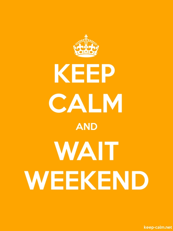 KEEP CALM AND WAIT WEEKEND - white/orange - Default (600x800)