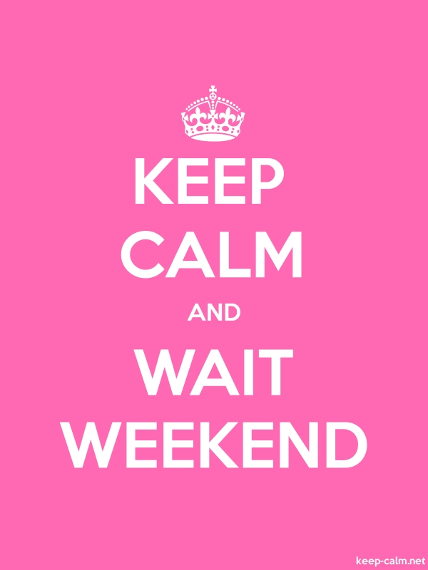 KEEP CALM AND WAIT WEEKEND - white/pink - Default (600x800)