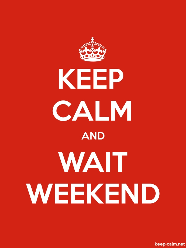 KEEP CALM AND WAIT WEEKEND - white/red - Default (600x800)