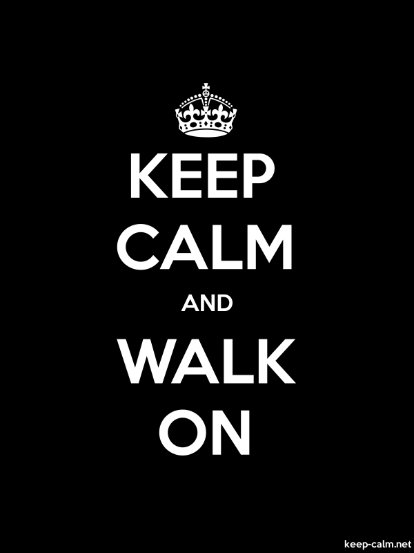 KEEP CALM AND WALK ON - white/black - Default (600x800)
